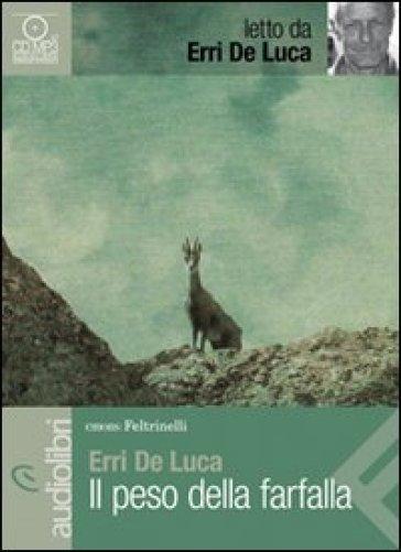 Peso della farfalla letto da Erri De Luca. Audiolibro. CD Audio Formato MP3 (Il) - Erri De Luca |