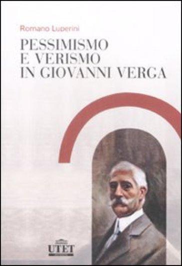 Pessimismo e verismo in Giovanni Verga - Romano Luperini | Jonathanterrington.com