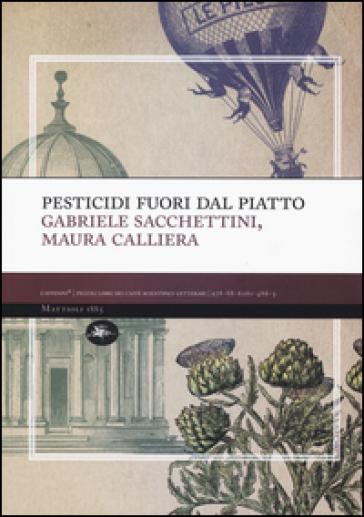 Pesticidi «fuori» dal piatto - Gabriele Sacchettini |