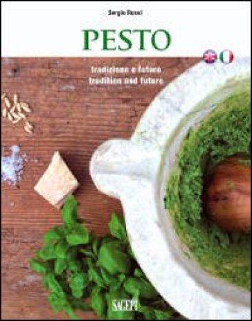 Pesto. Tradizione e futuro - Sergio Rossi |