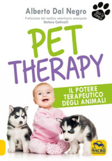 Pet Therapy. Il potere terapeutico degli animali - Alberto Dal Negro | Jonathanterrington.com