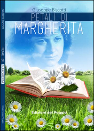 Petali di Margherita - Giuseppe Biscotti |