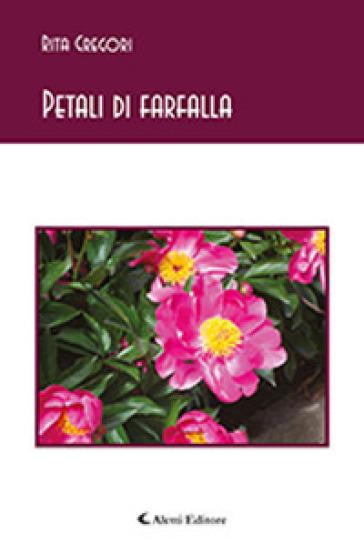 Petali di farfalla - Rita Gregori | Ericsfund.org