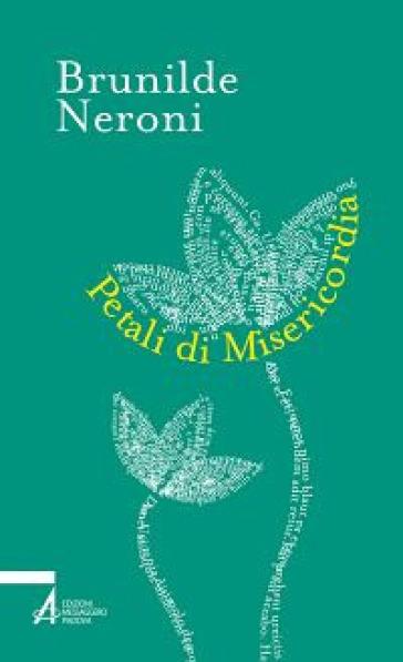 Petali di misericordia - Brunilde Neroni   Kritjur.org
