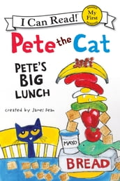 Pete the Cat: Pete s Big Lunch