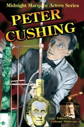 Peter Cushing (Midnight Marquee Actors Series)
