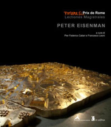 Peter Eisenman. Ediz. illustrata - P. F. Caliari |