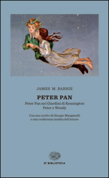 Peter Pan: Peter Pan nei giardini di Kensington-Peter e Wendy - James Matthew Barrie |