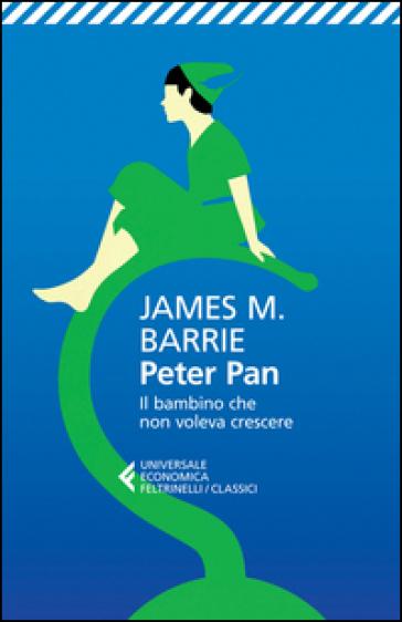 Peter Pan. Il bambino che non voleva crescere. Testo inglese a fronte - James Matthew Barrie |
