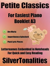 Petite Classics for Easiest Piano Booklet A3