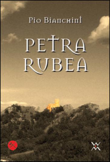 Petra Rubea - Pio Bianchini  