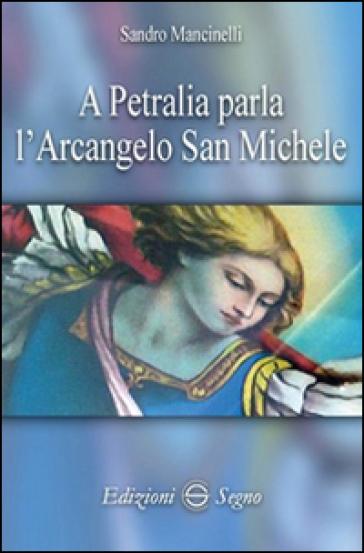 A Petralia parla l'Arcangelo San Michele - Sandro Mancinelli pdf epub