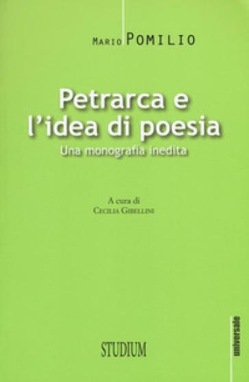 Petrarca e l'idea di poesia. Una monografia inedita - Mario Pomilio | Jonathanterrington.com