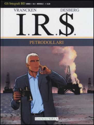 Petrodollari. I.R.$.. 4. - Bernard Vrancken |