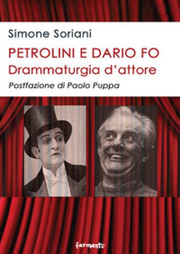 Petrolini e Dario Fo. Drammaturgia d'attore - Simone Soriani |