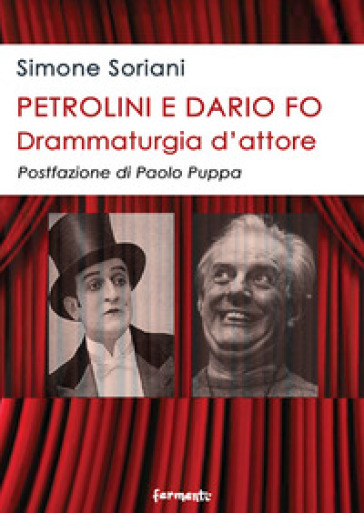 Petrolini e Dario Fo. Drammaturgia d'attore - Simone Soriani | Ericsfund.org