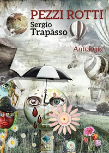 Pezzi rotti - Sergio Trapasso | Thecosgala.com