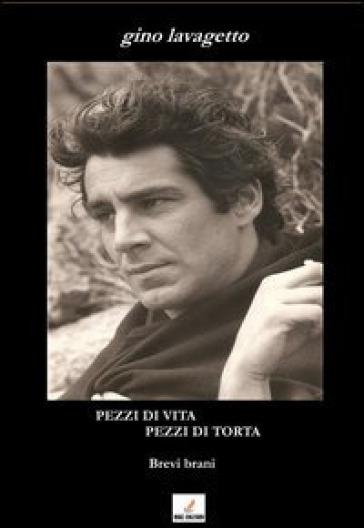 Pezzi di vita, pezzi di torta. Con CD Audio - Gino Lavagetto |