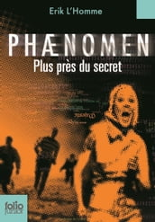 Phaenomen (Tome 2) - Plus près du secret