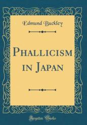 Phallicism in Japan (Classic Reprint)
