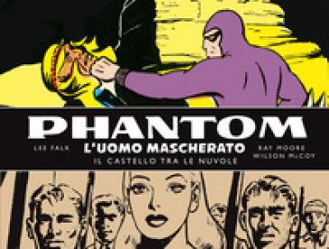 Phantom. L'uomo mascherato. Tavole domenicali. 2: 1942-1945. Il castello tra le nuvole - Lee Falk | Thecosgala.com