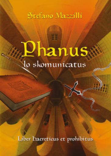 Phanus lo skomunicatus - Stefano Mazzilli |