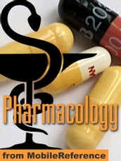 Pharmacology Study Guide: Drug Classification, Indications, Reactions, And Examples, Pharmacodynamics, Pharmacokinetics, Medical Chemistry & More For Medical, Nursing, & Dental Students (Mobi Medical)