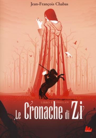 Phelan. Le cronache di Zi. 1. - Jean-François Chabas |