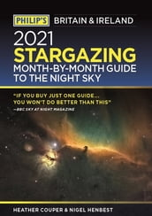 Philip s 2022 Stargazing Month-by-Month Guide to the Night Sky in Britain & Ireland