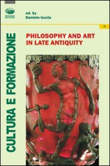 Philisophy and art in late antiquity
