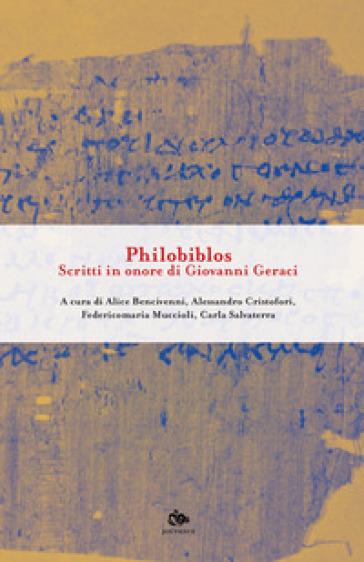Philobiblos. Scritti in onore di Giovanni Geraci - A. Bencivenni | Kritjur.org