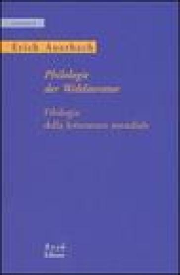 Philologie der Weltliteratur-Filologia della letteratura mondiale. Ediz. bilingue - Erich Auerbach | Rochesterscifianimecon.com