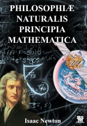 Philosophiae Naturalis Principia Mathematica by Isaac Newton [Full and Annotated] (Latin Edition)