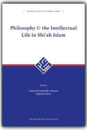 Philosophy and The Intellectual Life In Shi ah Islam 1