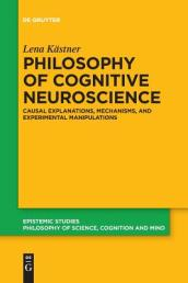 Philosophy of Cognitive Neuroscience