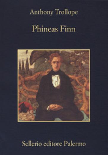 Phineas Finn - Anthony Trollope | Ericsfund.org