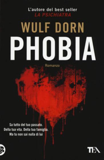 Phobia - Wulf Dorn |