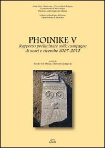 Phoinike V. Rapporto preliminare sulle campagne di scavi e ricerche 2007-2010 - S. Gjongecaj  