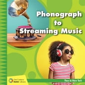 Phonograph to Streaming Music