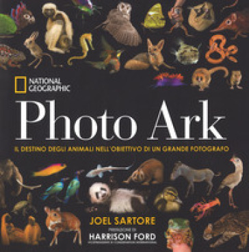 Photo Ark. Il destino degli animali nell'obiettivo di un grande fotografo. Ediz. illustrata - Joel Sartore |
