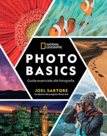 Photo basics. Guida essenziale alla fotografia - Joel Sartore | Jonathanterrington.com
