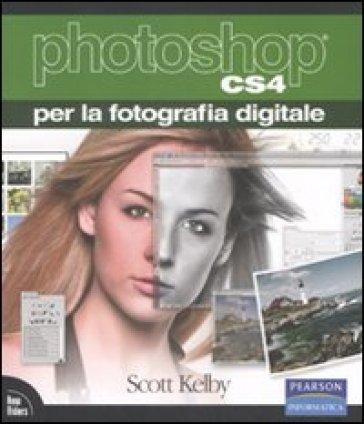 Photoshop CS4 per la fotografia digitale - Scott Kelby   Thecosgala.com