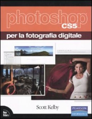 Photoshop CS5 per la fotografia digitale