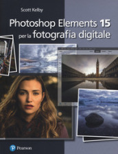 Photoshop Elements 15 per la fotografia digitale