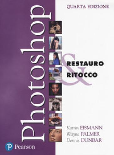 Photoshop. Restauro & ritocco - Katrin Eismann |