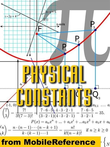 Physical Constants: Tables Of Universal, Electromagnetic, Atomic And Nuclear, & Physico-Chemical Constants (Mobi Study Guides)