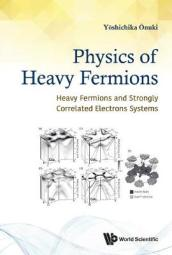 Physics Of Heavy Fermions: Heavy Fermions And Strongly Correlated Electrons Systems