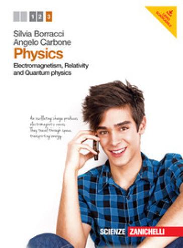 Physics. Per le Scuole superiori. Con e-book. 3: Electromagnetism, relativity and quantum physics - Eleonora Anzola pdf epub