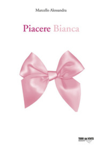 Piacere Bianca - Marcello Alessandra | Kritjur.org