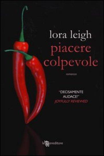 Piacere colpevole - Lora Leigh | Thecosgala.com